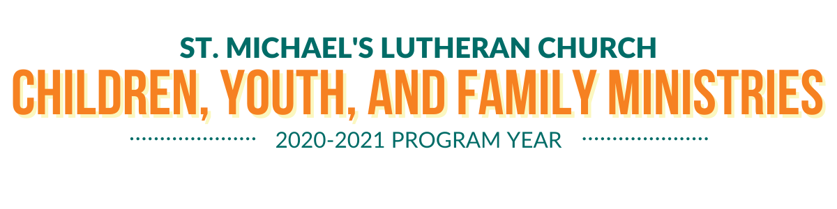 Children, Youth, and Family (CYF) Ministries 2020-2021 Program Year